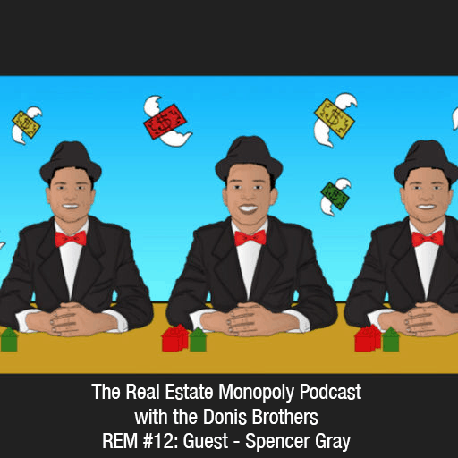 Podcast Appearance: The Real Estate Monopoly Podcast With The Donis Brothers